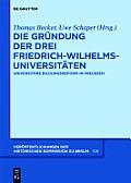 Die Gr?ndung der drei Friedrich-Wilhelms-Universit?ten