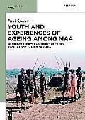 Youth and Experiences of Ageing Among Maa: Models of Society Evoked by the Maasai, Samburu, and Chamus of Kenya
