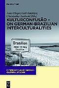 Kulturconfus?o - On German-Brazilian Interculturalities