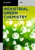 Industrial Green Chemistry