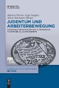 Judentum Und Arbeiterbewegung: Das Ringen Um Emanzipation in Der Ersten H?lfte Des 20. Jahrhunderts