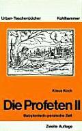 Die Profeten II: Babylonisch-Persische Zeit