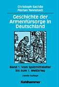 Geschichte Der Armenfursorge in Deutschland: Band 1: Vom Spatmittelalter Bis Zum 1. Weltkrieg