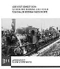 Die Welt Bewegt Sich: Quellen Und Beitrage Zur Fruhen Regionalen Eisenbahngeschichte.Vortrage Eines Landesgeschichtlichen Symposiums Des Sta