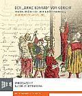 Der 'Arme Konrad' VOR Gericht. Verhore, Spruche Und Lieder in Wurttemberg 1514.: Begleitbuch Und Katalog Zur Ausstellung Des Landesarchivs Baden-Wurtt