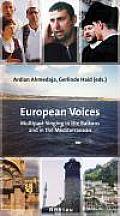 European Voices I: Multipart Singing in the Balkans and the Mediterranean. with Summaries in German. Herausgegeben Von: Ardian Ahmedaja U