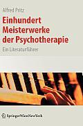 Einhundert Meisterwerke Der Psychotherapie: Ein Literaturf?hrer
