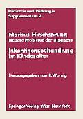Morbus Hirschsprung -- Neuere Probleme Der Diagnose Inkontinenzbehandlung Im Kindesalter: Erstes Kinderchirurgisches Symposium Obergurgl, 20. Und 21.
