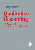 Qualitative Reasoning: Modeling and the Generation of Behavior