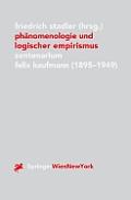 Ph?nomenologie Und Logischer Empirismus: Zentenarium Felix Kaufmann (1895-1949)