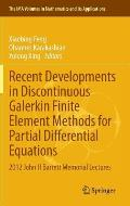 Recent Developments in Discontinuous Galerkin Finite Element Methods for Partial Differential Equations: 2012 John H Barrett Memorial Lectures