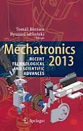 Mechatronics 2013: Recent Technological and Scientific Advances