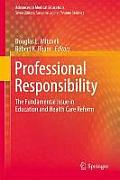 Professional Responsibility: The Fundamental Issue in Education and Health Care Reform