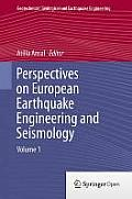 Perspectives on European Earthquake Engineering and Seismology: Volume 1