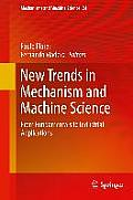 New Trends in Mechanism and Machine Science: From Fundamentals to Industrial Applications