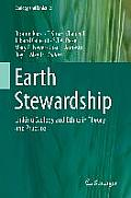 Earth Stewardship Linking Ecology & Ethics In Theory & Practice
