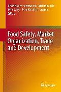 Food Safety, Market Organization, Trade and Development