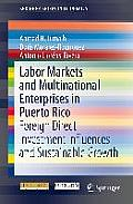 Labor Markets and Multinational Enterprises in Puerto Rico: Foreign Direct Investment Influences and Sustainable Growth
