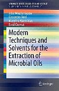Modern Techniques and Solvents for the Extraction of Microbial Oils