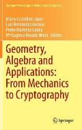 Geometry Algebra & Applications From Mechanics to Cryptography