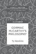 Cormac McCarthy's Philosophy
