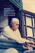 Sheikh Mohammad Abdullah's Reflections on Kashmir