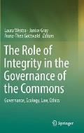 The Role of Integrity in the Governance of the Commons: Governance, Ecology, Law, Ethics