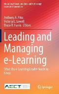 Leading and Managing E-Learning: What the E-Learning Leader Needs to Know