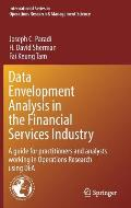 Data Envelopment Analysis in the Financial Services Industry: A Guide for Practitioners and Analysts Working in Operations Research Using Dea