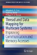 Thread and Data Mapping for Multicore Systems: Improving Communication and Memory Accesses
