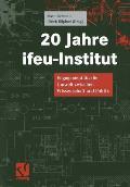 20 Jahre Ifeu-Institut: Engagement F?r Die Umwelt Zwischen Wissenschaft Und Politik