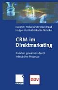Crm Im Direktmarketing: Kunden Gewinnen Durch Interaktive Prozesse