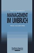 Management Im Umbruch: Wege Aus Der Krise