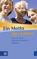 Ein Motto Furs Leben: Was Mir Mein Konfirmationsspruch Bedeutet - Edition Der Sonntag