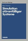 Simulation St?ranf?lliger Systeme: Praxisorientierte Modelle Und Deren Einsatz Auf Mikrocomputern Zur Betriebswirtschaftlichen Bewertung Von St?rungen