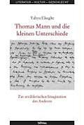 Thomas Mann Und Die Kleinen Unterschiede