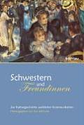 Schwestern Und Freundinnen: Zur Kulturgeschichte Weiblicher Kommunikation.