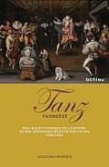 Tanz Vernetzt: Das Balet Comique de la Royne in Der Hofischen Kultur Der Valois (1581/1582)