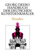 Dehio - Handbuch Der Deutschen Kunstdenkm?ler / Dresden