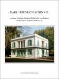 Karl Friedrich Schinkel - Lebenswerk: Arbeiten F?r K?nig Friedrich Wilhelm III. Von Preu?en Und Kronprinz Friedrich Wilhelm (IV.)