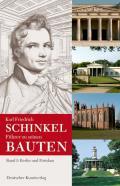 Karl Friedrich Schinkel. Führer Zu Seinen Bauten 1