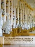 Die Porzellansammlung Zu Dresden: The Porcelain Collection Dresden