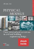 Physical Models, (Includes Epdf): Their Historical and Current Use in Civil and Building Engineering Design