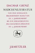 M?dchenliteratur: Von Den Moralisch-Belehrenden Schriften Im 18. Jahrhundert Bis Zur Herausbildung Der Backfischliteratur Im 19. Jahrhun