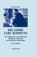 Die Lehre Carl Schmitts: Vier Kapitel Zur Unterscheidung Politischer Theologie Und Politischer Philosophie