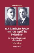 Carl Schmitt, Leo Strauss Und der Begriff Des Politischen: Zu Einem Dialog Unter Abwesenden