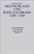 Deutschland Und Seine Nachbarn 1200-1500