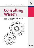 Consulting Wissen: Modulares Trainingskonzept F?r Berater Mit Fallstudienhinweisen