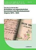 Archivfuhrer Zur Ungarndeutschen Geschichte in Den Komitatsarchiven Ungarns 1670 1950