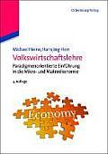Volkswirtschaftslehre: Paradigmenorientierte Einfuhrung in Die Mikro- Und Makrookonomie